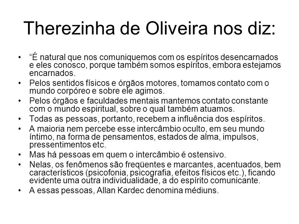 Therezinha de Oliveira nos diz: