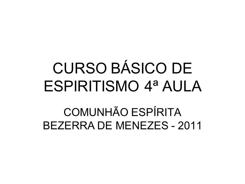 CURSO BÁSICO DE ESPIRITISMO 4ª AULA