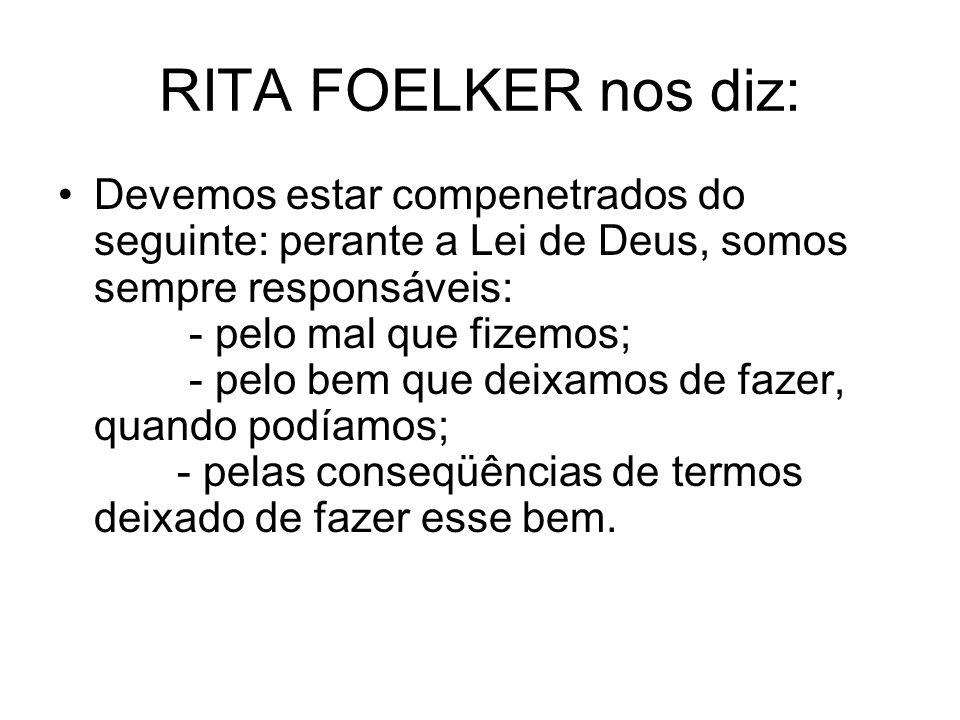 RITA FOELKER nos diz: