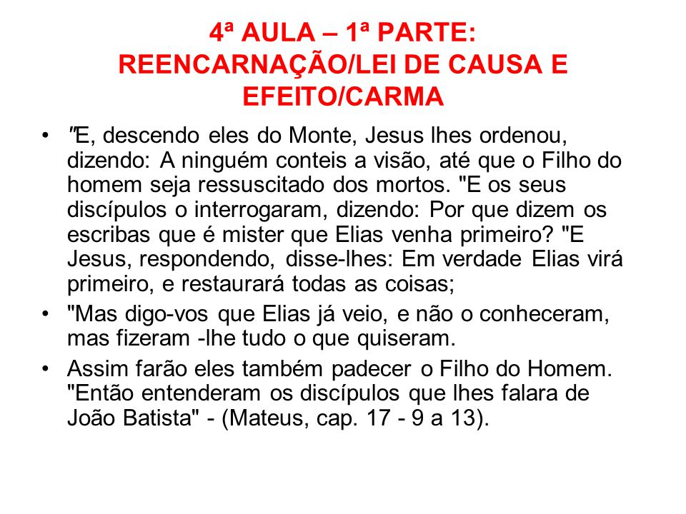 4ª AULA – 1ª PARTE: REENCARNAÇÃO/LEI DE CAUSA E EFEITO/CARMA