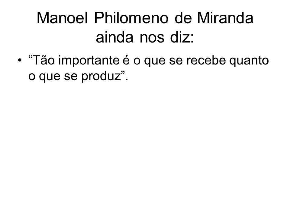 Manoel Philomeno de Miranda ainda nos diz: