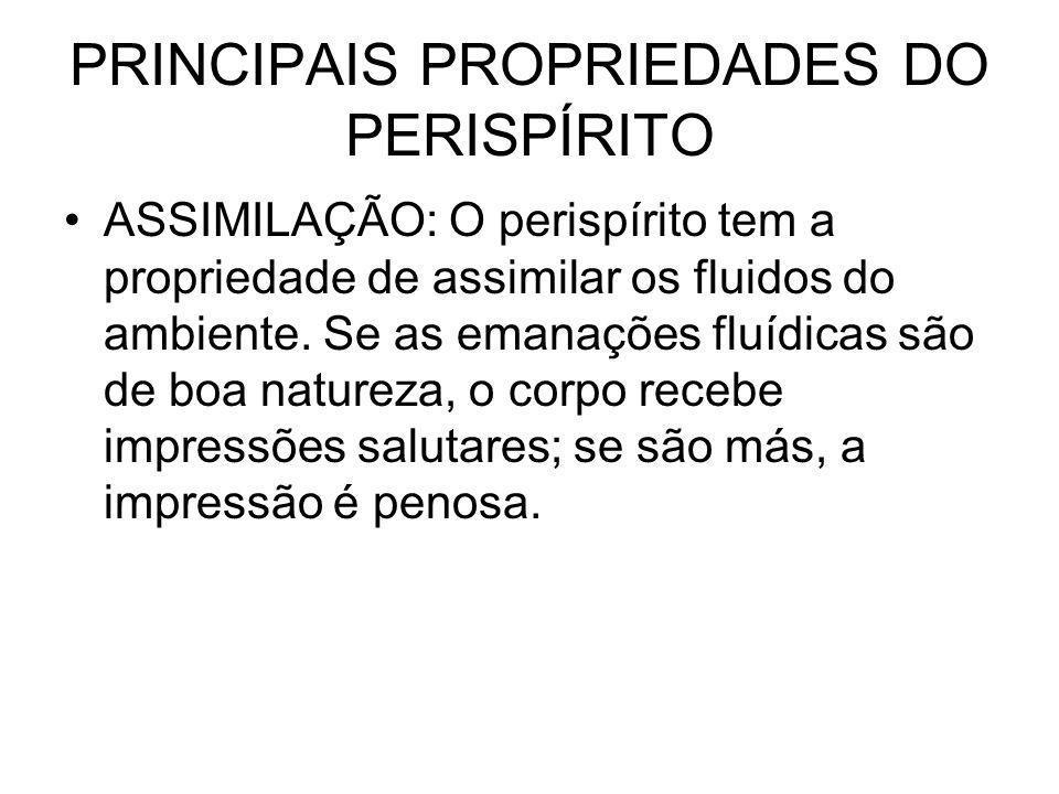 PRINCIPAIS PROPRIEDADES DO PERISPÍRITO