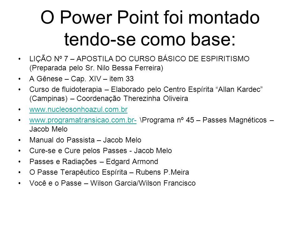 O Power Point foi montado tendo-se como base: