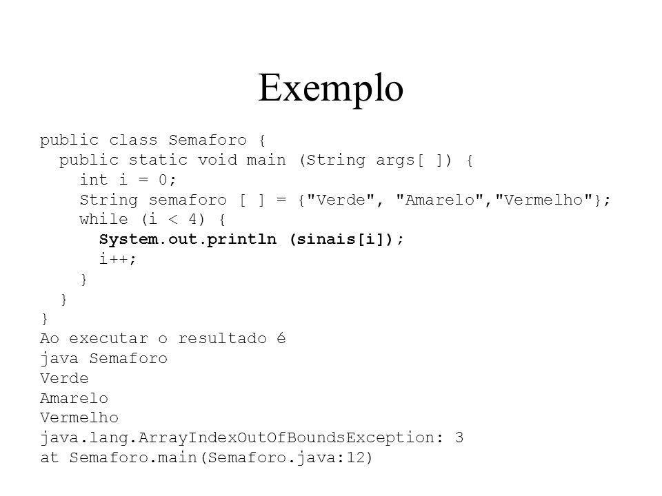 Exemplo public class Semaforo {