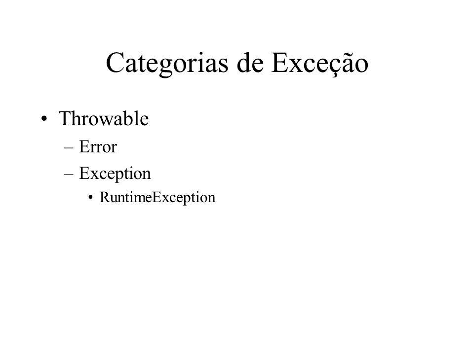 Categorias de Exceção Throwable Error Exception RuntimeException