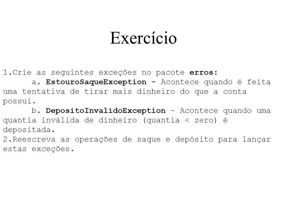Exercício 1.Crie as seguintes exceções no pacote erros: