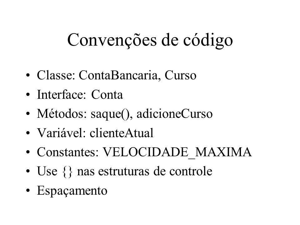 Convenções de código Classe: ContaBancaria, Curso Interface: Conta