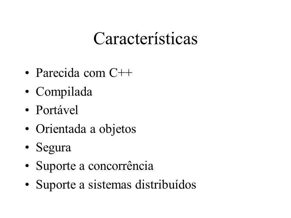 Características Parecida com C++ Compilada Portável