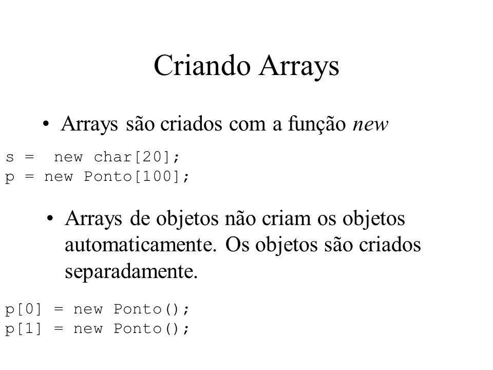 Criando Arrays Arrays são criados com a função new