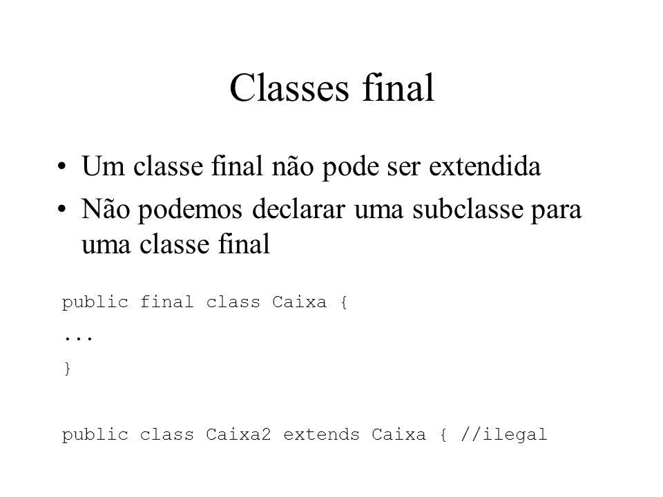 Classes final Um classe final não pode ser extendida