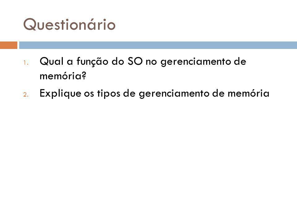 Questionário Qual a função do SO no gerenciamento de memória