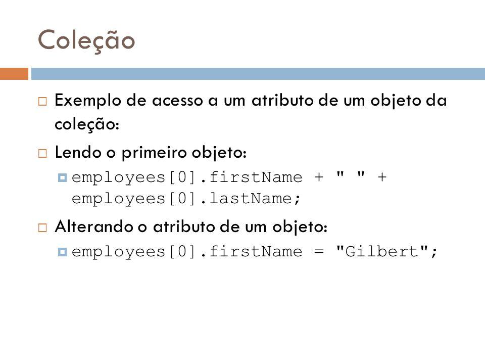 Coleção Exemplo de acesso a um atributo de um objeto da coleção: