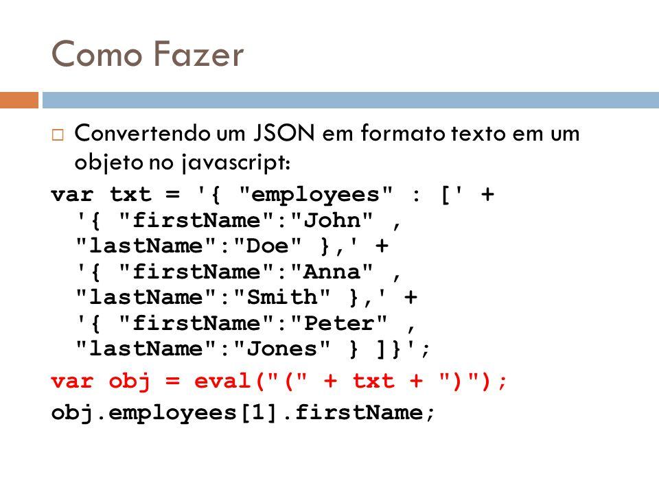 Como Fazer Convertendo um JSON em formato texto em um objeto no javascript: