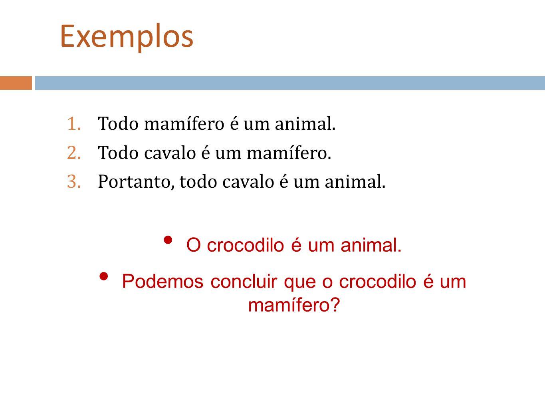 Podemos concluir que o crocodilo é um mamífero