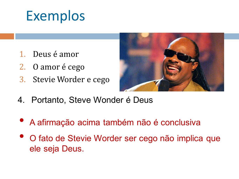 Exemplos Deus é amor O amor é cego Stevie Worder e cego