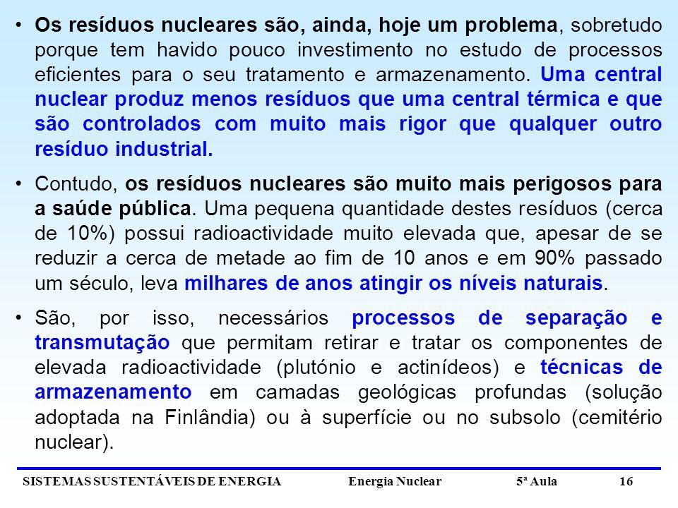 Os resíduos nucleares são, ainda, hoje um problema, sobretudo porque tem havido pouco investimento no estudo de processos eficientes para o seu tratamento e armazenamento. Uma central nuclear produz menos resíduos que uma central térmica e que são controlados com muito mais rigor que qualquer outro resíduo industrial.