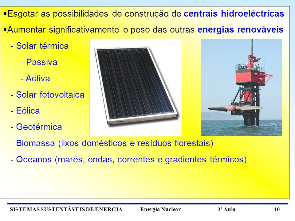 Esgotar as possibilidades de construção de centrais hidroeléctricas