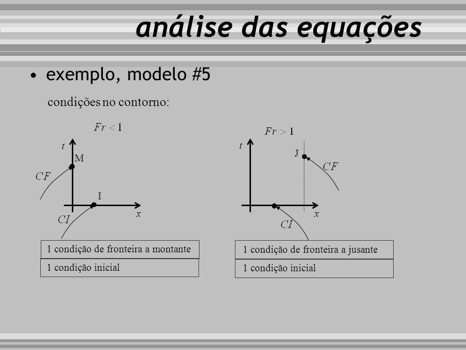 análise das equações exemplo, modelo #5 condições no contorno: t t x J