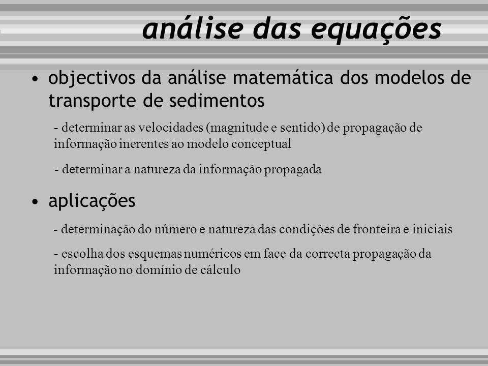 análise das equações objectivos da análise matemática dos modelos de transporte de sedimentos.