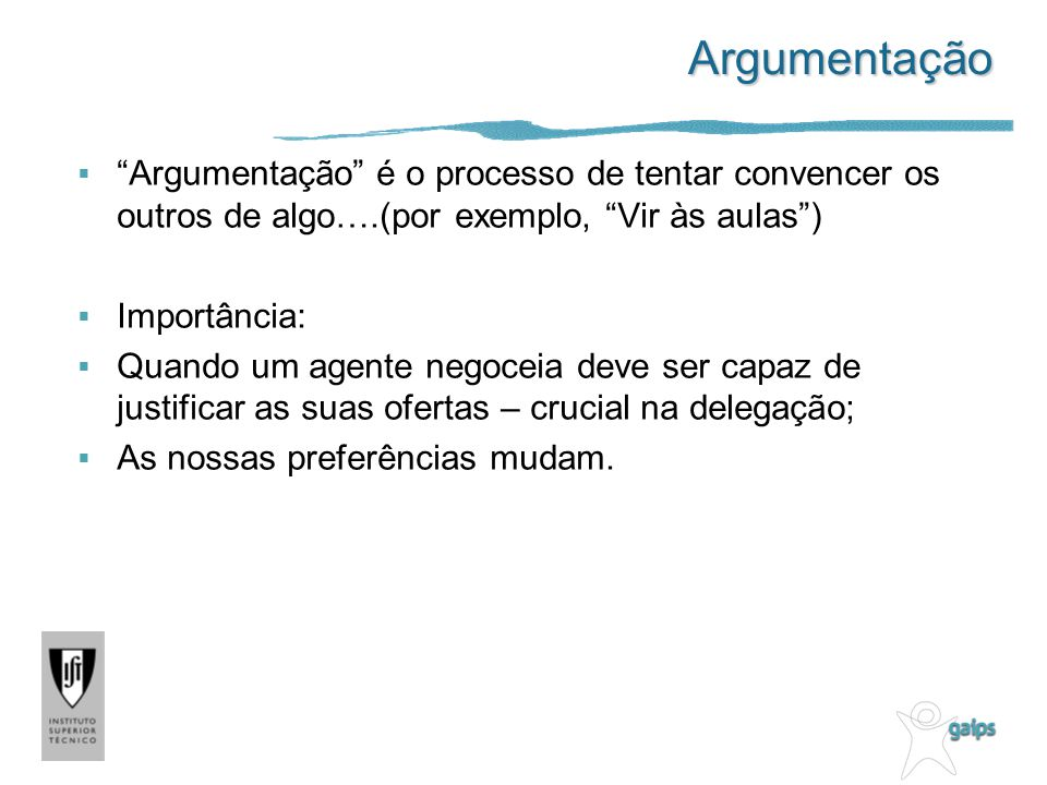 Argumentação Argumentação é o processo de tentar convencer os outros de algo….(por exemplo, Vir às aulas )
