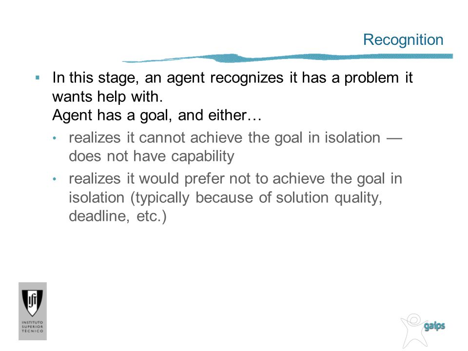 Recognition In this stage, an agent recognizes it has a problem it wants help with. Agent has a goal, and either…