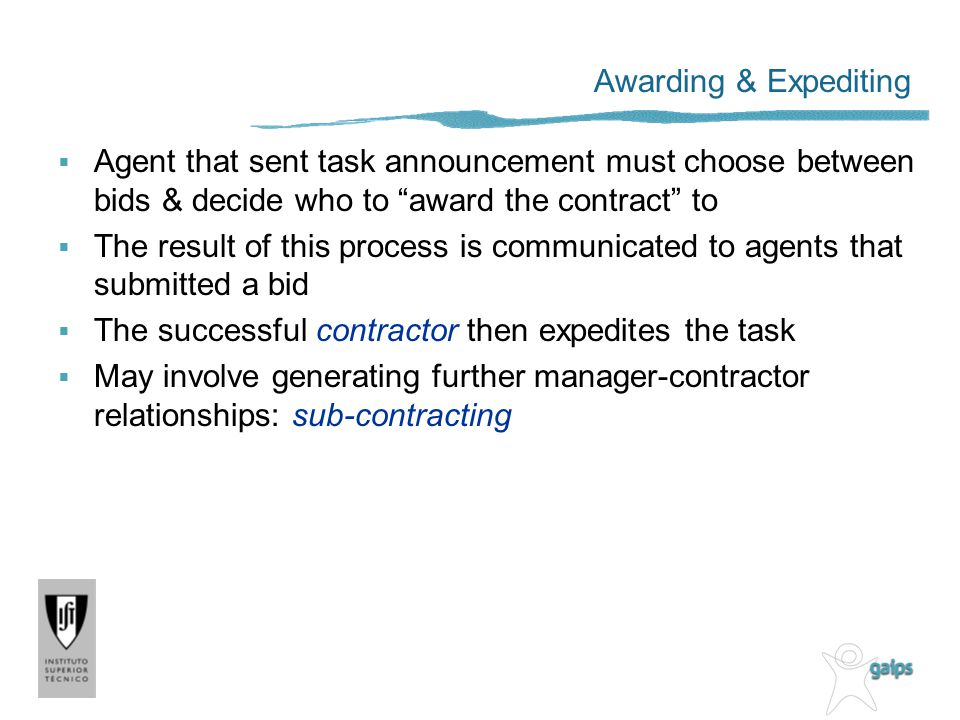 Awarding & Expediting Agent that sent task announcement must choose between bids & decide who to award the contract to.