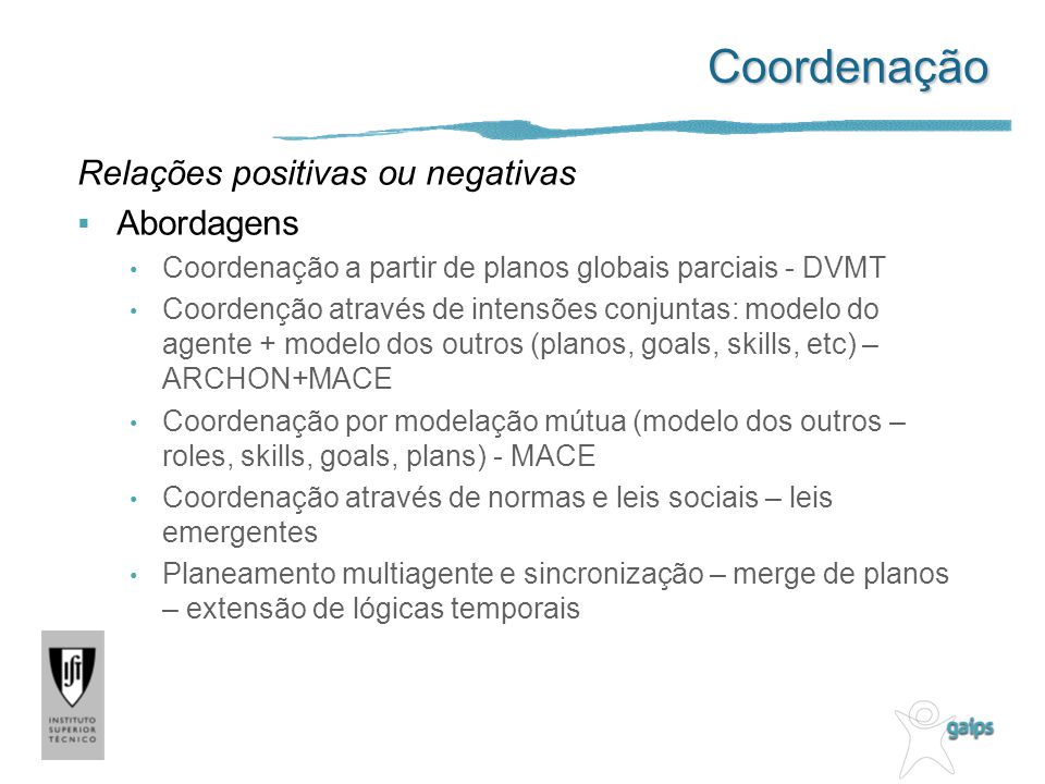 Coordenação Relações positivas ou negativas Abordagens