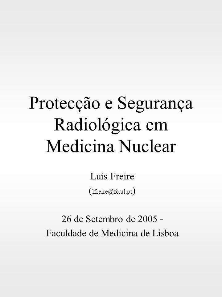 Protecção e Segurança Radiológica em Medicina Nuclear
