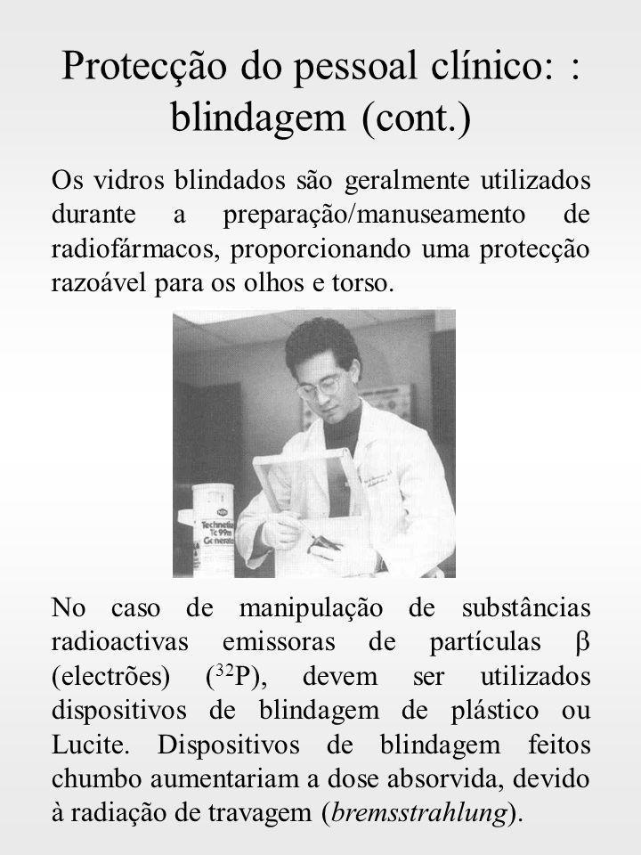 Protecção do pessoal clínico: : blindagem (cont.)