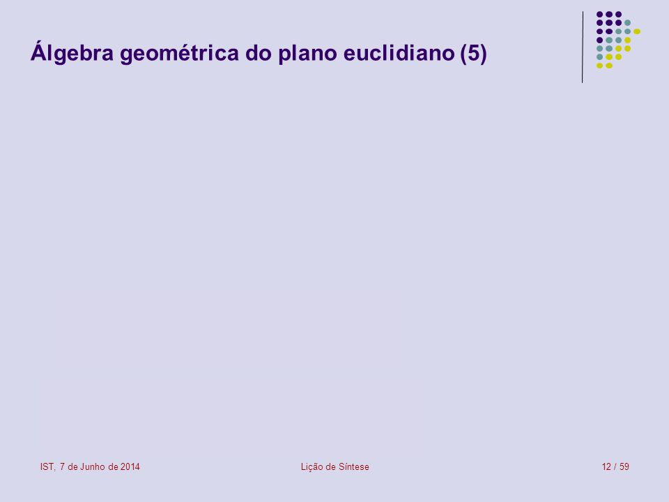 Álgebra geométrica do plano euclidiano (5)