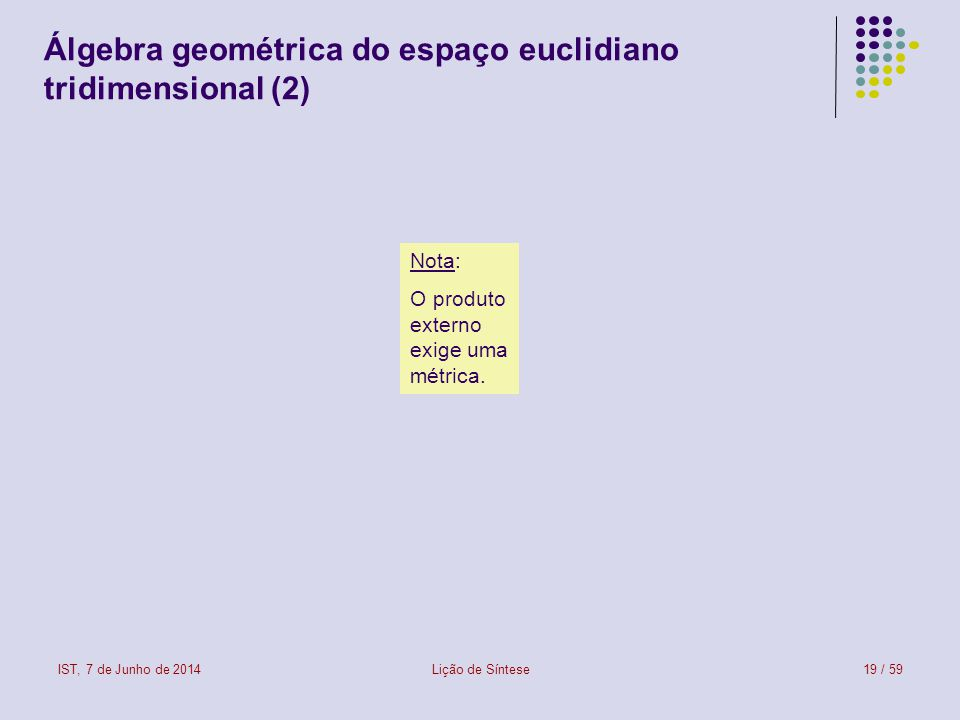 Álgebra geométrica do espaço euclidiano tridimensional (2)