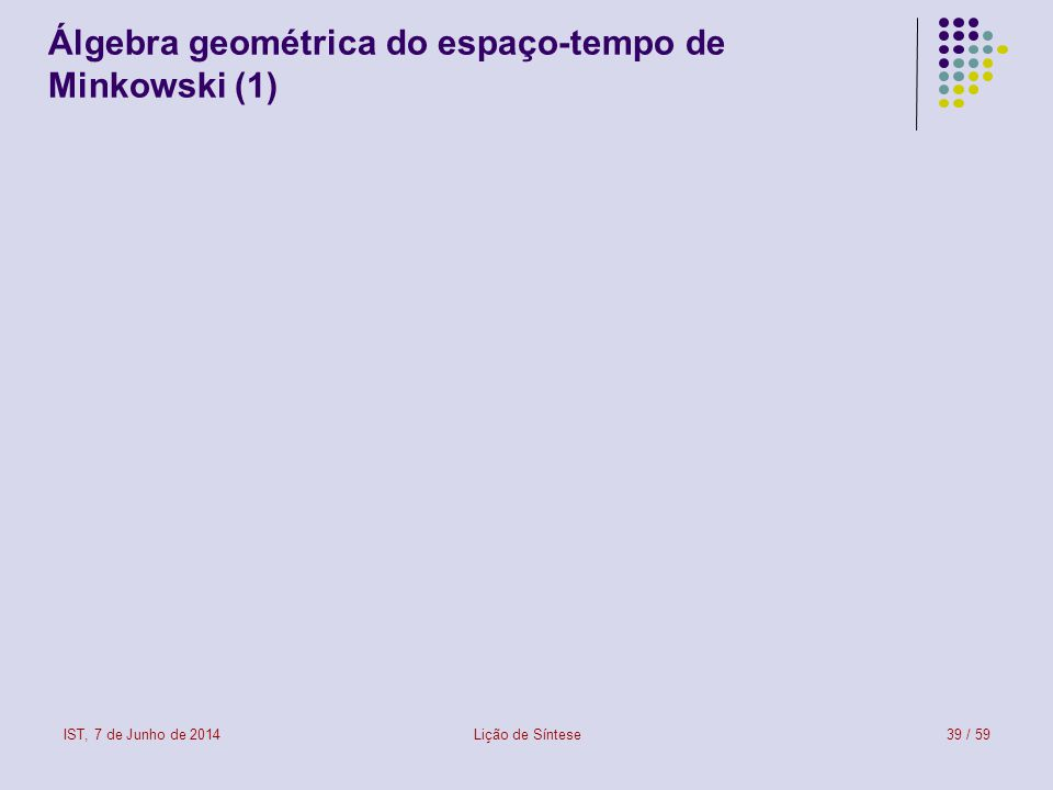 Álgebra geométrica do espaço-tempo de Minkowski (1)