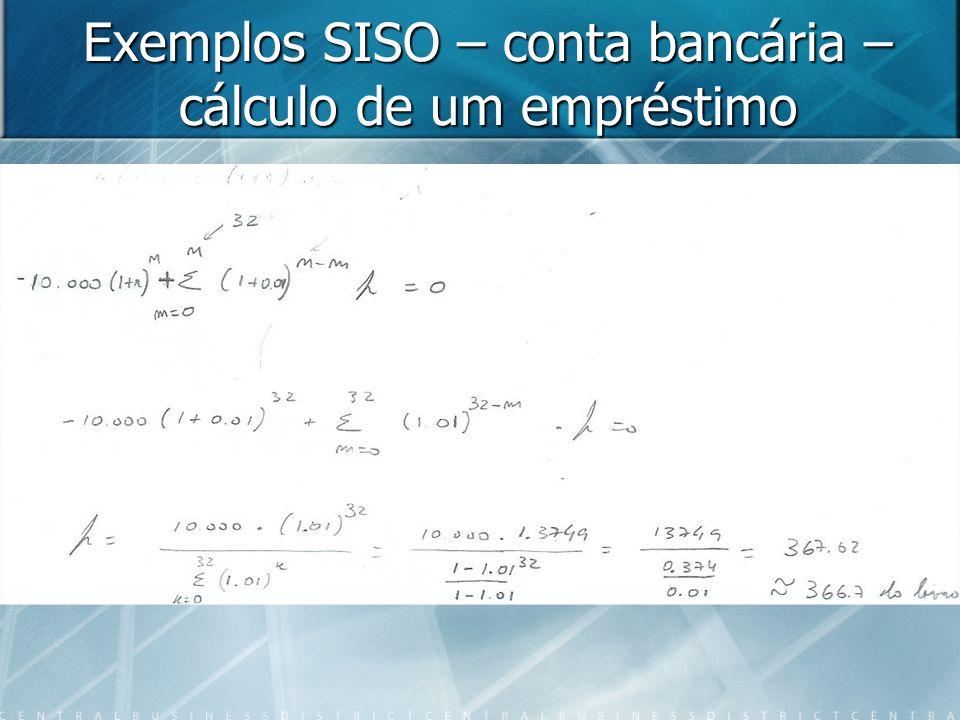 Exemplos SISO – conta bancária – cálculo de um empréstimo