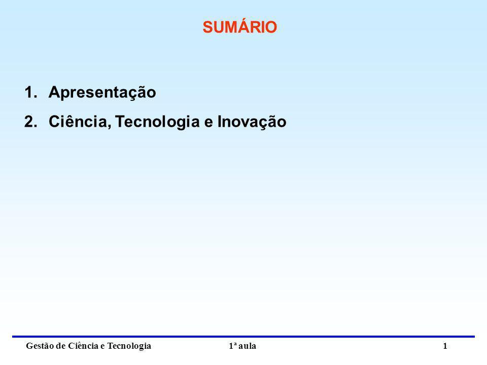 SUMÁRIO Apresentação Ciência, Tecnologia e Inovação