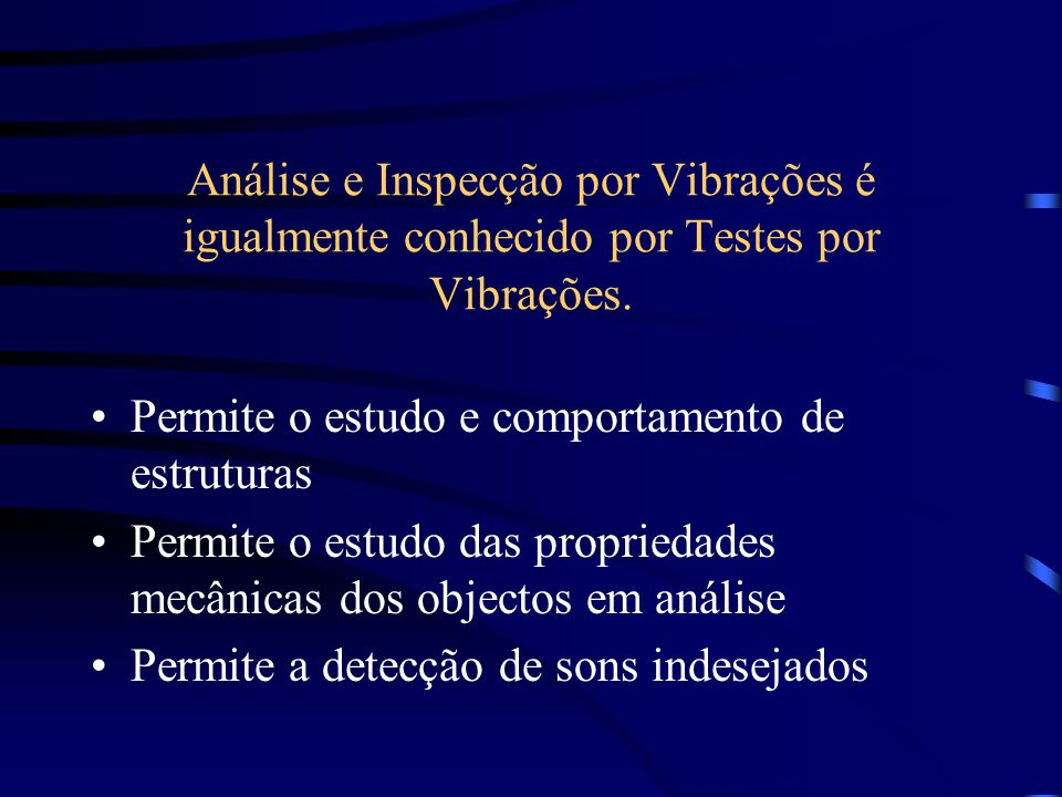 Análise e Inspecção por Vibrações é igualmente conhecido por Testes por Vibrações.