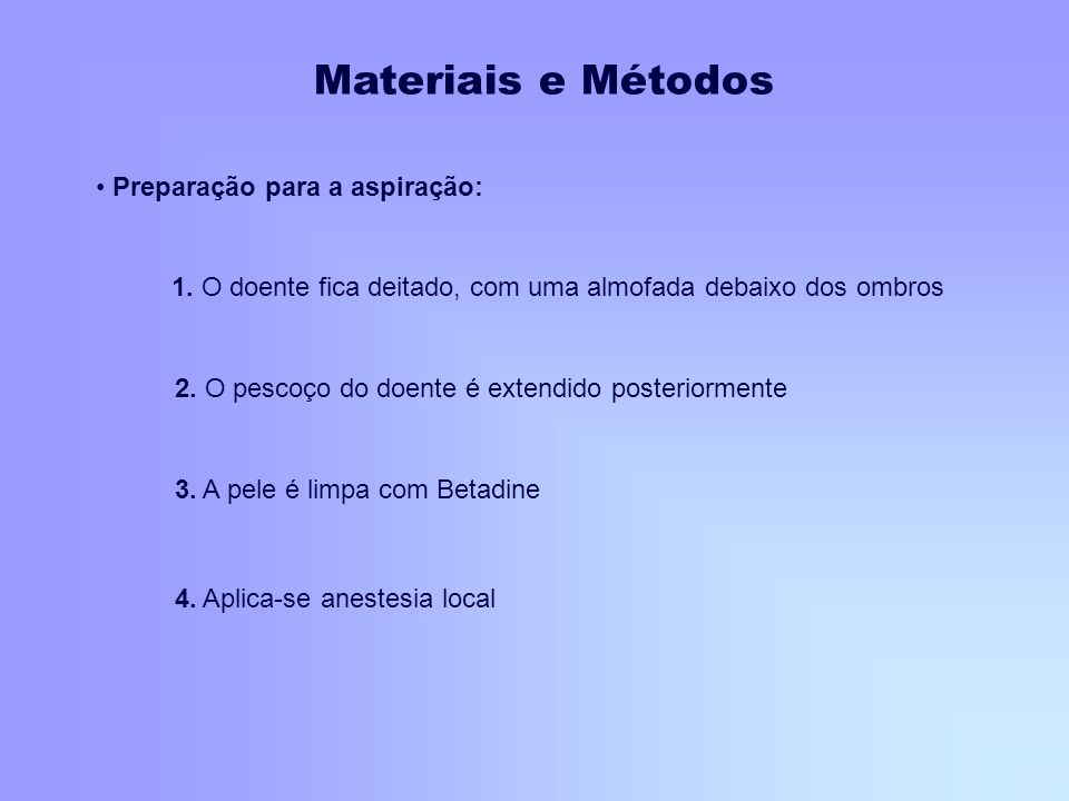 Materiais e Métodos Preparação para a aspiração: