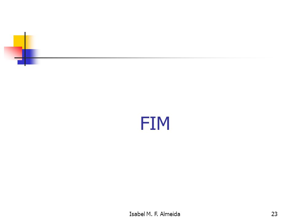 FIM Isabel M. F. Almeida