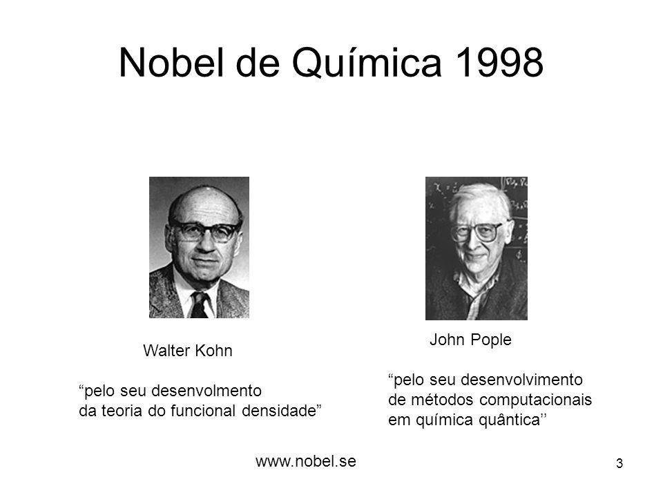 Nobel de Química 1998 John Pople Walter Kohn pelo seu desenvolvimento