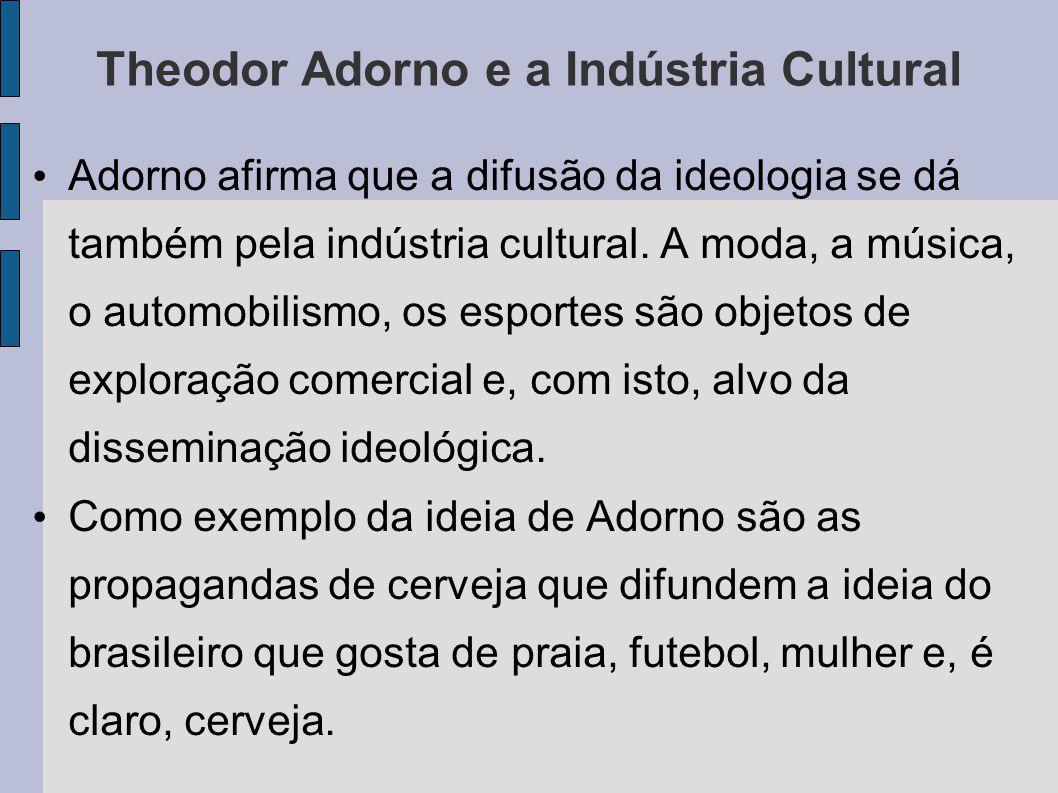 Theodor Adorno e a Indústria Cultural