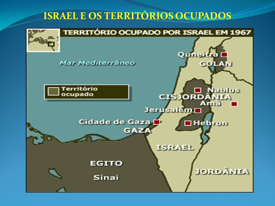 ISRAEL E OS TERRITÓRIOS OCUPADOS