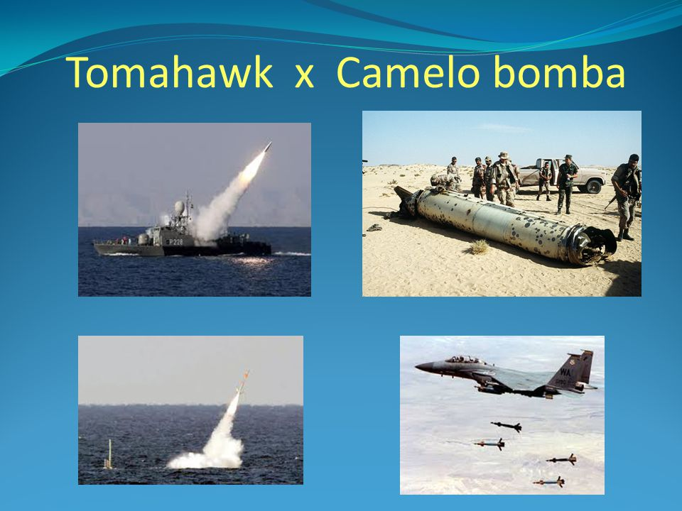 Tomahawk x Camelo bomba