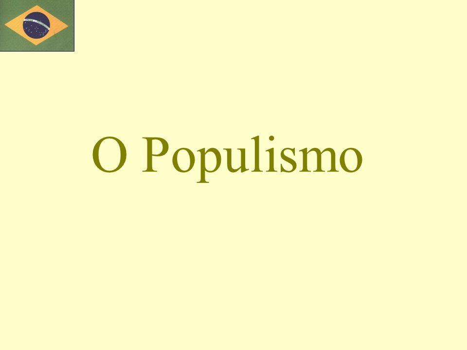 O Populismo
