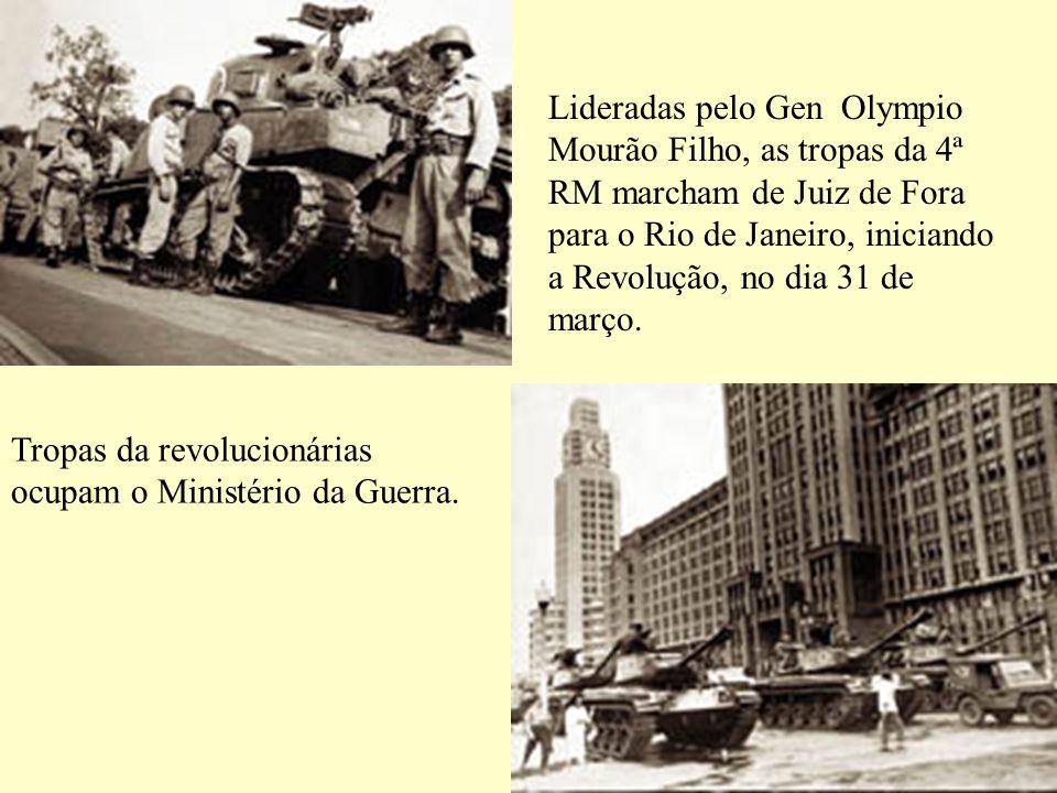 Lideradas pelo Gen Olympio Mourão Filho, as tropas da 4ª RM marcham de Juiz de Fora para o Rio de Janeiro, iniciando a Revolução, no dia 31 de março.