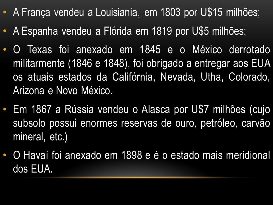 A França vendeu a Louisiania, em 1803 por U$15 milhões;