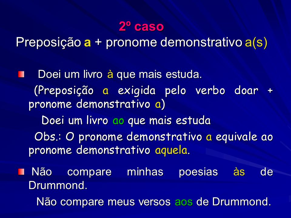 2º caso Preposição a + pronome demonstrativo a(s)
