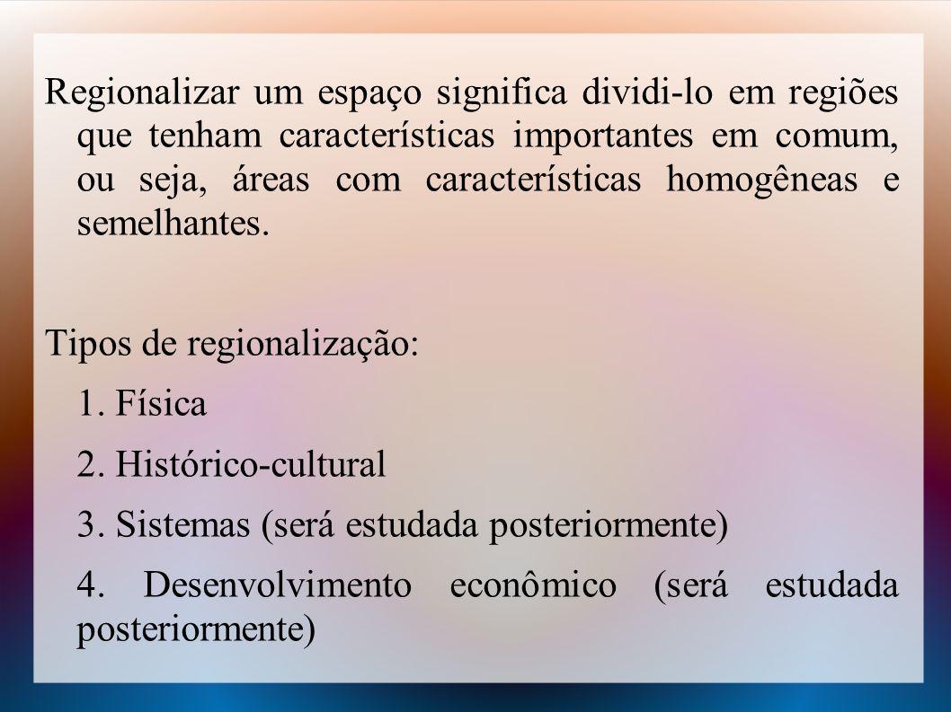 Regionalizar um espaço significa dividi-lo em regiões que tenham características importantes em comum, ou seja, áreas com características homogêneas e semelhantes.