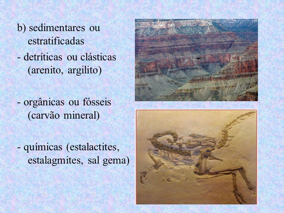 b) sedimentares ou estratificadas