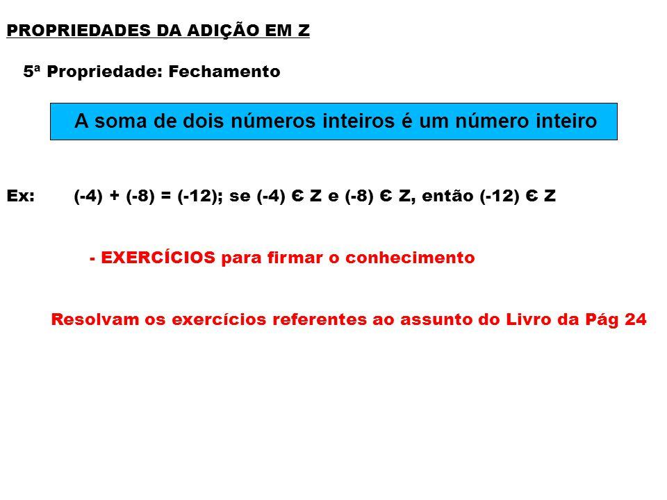 A soma de dois números inteiros é um número inteiro