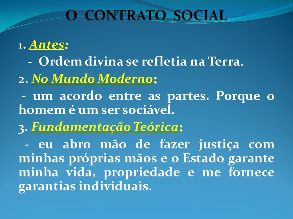 O CONTRATO SOCIAL - Ordem divina se refletia na Terra.