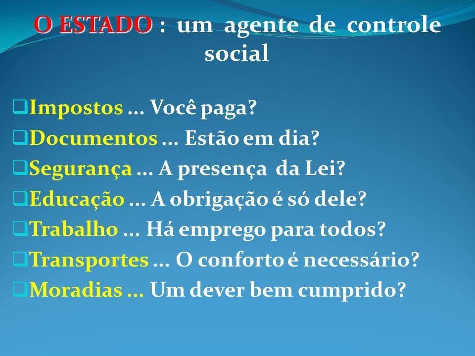 O ESTADO : um agente de controle social